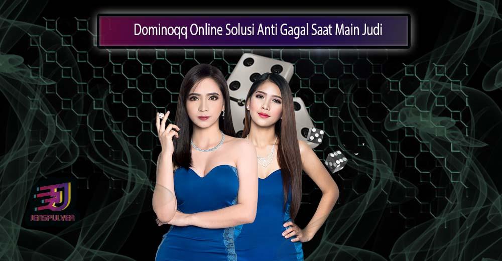 Dominoqq Online Solusi Anti Gagal Saat Main Judi