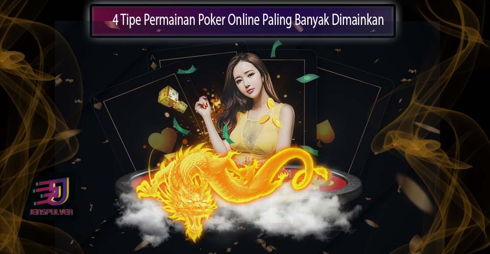 Mengenal 4 Jenis Permainan Poker Online Terpopuler